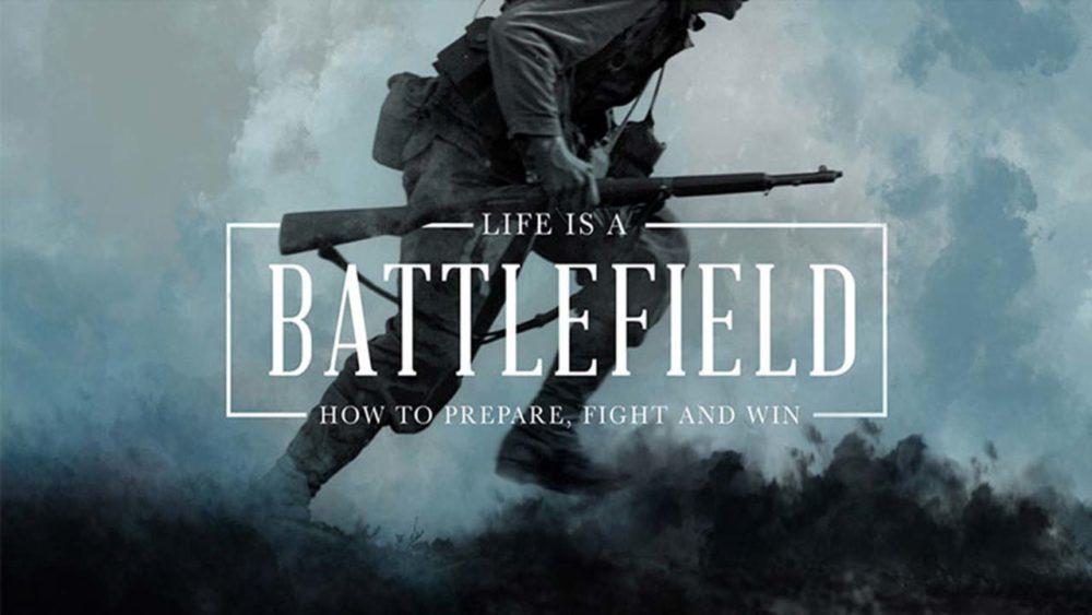 Life Is A Battlefield (Spiritual Warfare)
