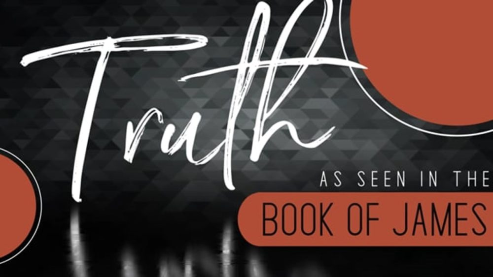 The Truth As Seen In The Book of James
