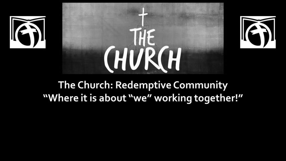 The Church: A Redemptive Community